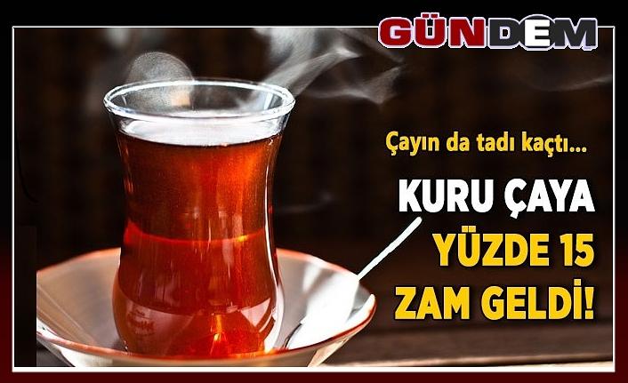 Çayın da tadı kaçtı… Kuru çaya yüzde 15 zam geldi!...