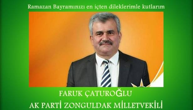 AK Parti Zonguldak Milletvekili Faruk Çaturoğlu