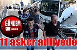 11 asker adliyede