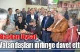 Başkan Uysal, vatandaşları mitinge davet etti
