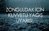 ZONGULDAK İÇİN KUVVETLİ YAĞIŞ UYARISI!..