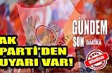 AK Parti'den uyarı var!