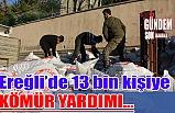 Ereğli'de 13 bin kişiye kömür yardımı…