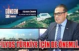 Filyos Türkiye için de önemli..