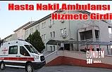 Hasta nakil ambulansı hizmete girdi