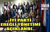 İYİ Parti Ereğli yönetimi açıklandı...