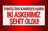 Tunceli'den acı haber: 2 askerimiz donarak şehit oldu