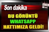 Bu görüntü WhatsApp hattımıza geldi…