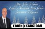Erdinç KARGİDAN Yeni Yıl Mesajı!..