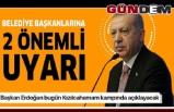 Başkan Erdoğan'dan belediye başkanlarına 2 önemli uyarı.
