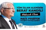 Başkan Posbıyık, Berat Kandili'ni kutladı...
