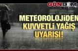 Meteorolojiden kuvvetli yağış uyarısı!..