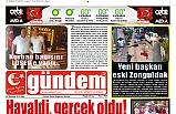 30 TEMMUZ 2019 SALI GÜNDEM GAZETESİ