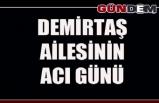 Gökhan Demirtaş'ın acı günü