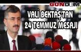 Vali Bektaş'tan 24 Temmuz mesajı