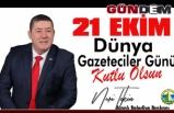 """TEKİN; """"21 EKİM DÜNYA GAZETECİLER GÜNÜ"""" KUTLADI"""