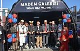 MADEN GALERİSİ AÇILDI!..