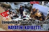 Zonguldaklı sürücü feci kazada hayatını kaybetti...