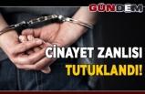 Cinayet zanlısı tutuklandı...