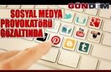Sosyal medya provokatörleri gözaltında...