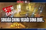 30 büyükşehir ve Zonguldak'ta Sokağa çıkma yasağı sona erdi...