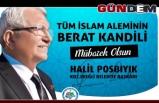 Başkan Posbıyık'ın Berat Kandili Mesajı…