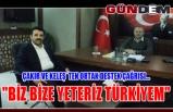 """ÇAKIR VE KELEŞ´TEN ORTAK DESTEK ÇAĞRISI...""""BİZ BİZE YETERİZ TÜRKİYEM"""""""