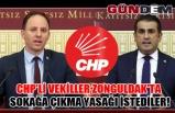 CHP'li Vekiller Zonguldak'ta sokağa çıkma yasağı istediler!