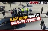İçişleri Bakanlığı açıkladı! 8.893 kişiye idari ve adli işlem uygulandı...