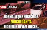 Normalleşme sürecinde Zonguldak'ta tedbirler devam edecek...