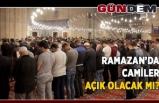 Ramazan'da camiler açık olacak mı?...