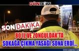 80 il ve Zonguldak'ta Sokağa çıkma yasağı sona erdi...