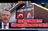 Atatürk Cumhuriyeti Türk Gençliğine Emanet Etmiştir