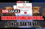 Kaymakam atamaları yapıldı.. Zonguldak'ta var