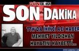 TTK'da ikinci acı haber geldi... Mehmet Yıldızhan Hayatını kaybetti...