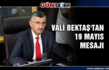 Vali Bektaş'tan 19 Mayıs mesajı...