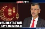 Zonguldak Valisi Bektaş'tan Bayram Mesajı