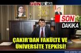Çakır'dan Fakülte ve Üniversite tepkisi!