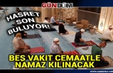 Camilerde beş vakit cemaatle namaz kılınacak ...