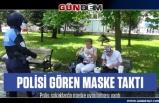 Polisi gören maskesini taktı... Maske kullanımı 41 il ve Zonguldak'ta zorunlu hale geldi