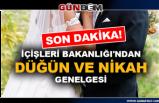 Son dakika! İçişleri Bakanlığı'ndan düğün ve nikah genelgesi...