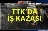 TTK'DA İŞ KAZASI... 1 İŞÇİ YARALANDI...