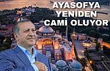 AYASOFYA TEKRAR CAMİ OLUYOR !.. HAYIRLI OLSUN...