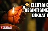 EREĞLİ'DE ELEKTRİK KESİNTİSİNE DİKKAT!