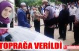 KAZADA VEFAT EDEN ŞEVVAL, TOPRAĞA VERİLDİ
