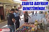 KDZ. EREĞLİ BELEDİYESİ ZABITA EKİPLERİ BAYRAM DENETİMİNDE...
