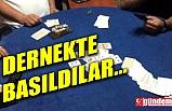 KİLİMLİ'DE KUMAR BASKINI