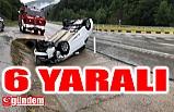 TRAFİK KAZASıNDA 6 KİŞİ YARALANDI