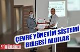 TSE 14001 ÇEVRE YÖNETİM SİSTEMİ BELGESİ ALDI