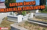 ZONGULDAK'TA MEZARLIKLAR TEMİZLENİYOR